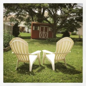 My backyard Summer Chairs - You do not need to be good.